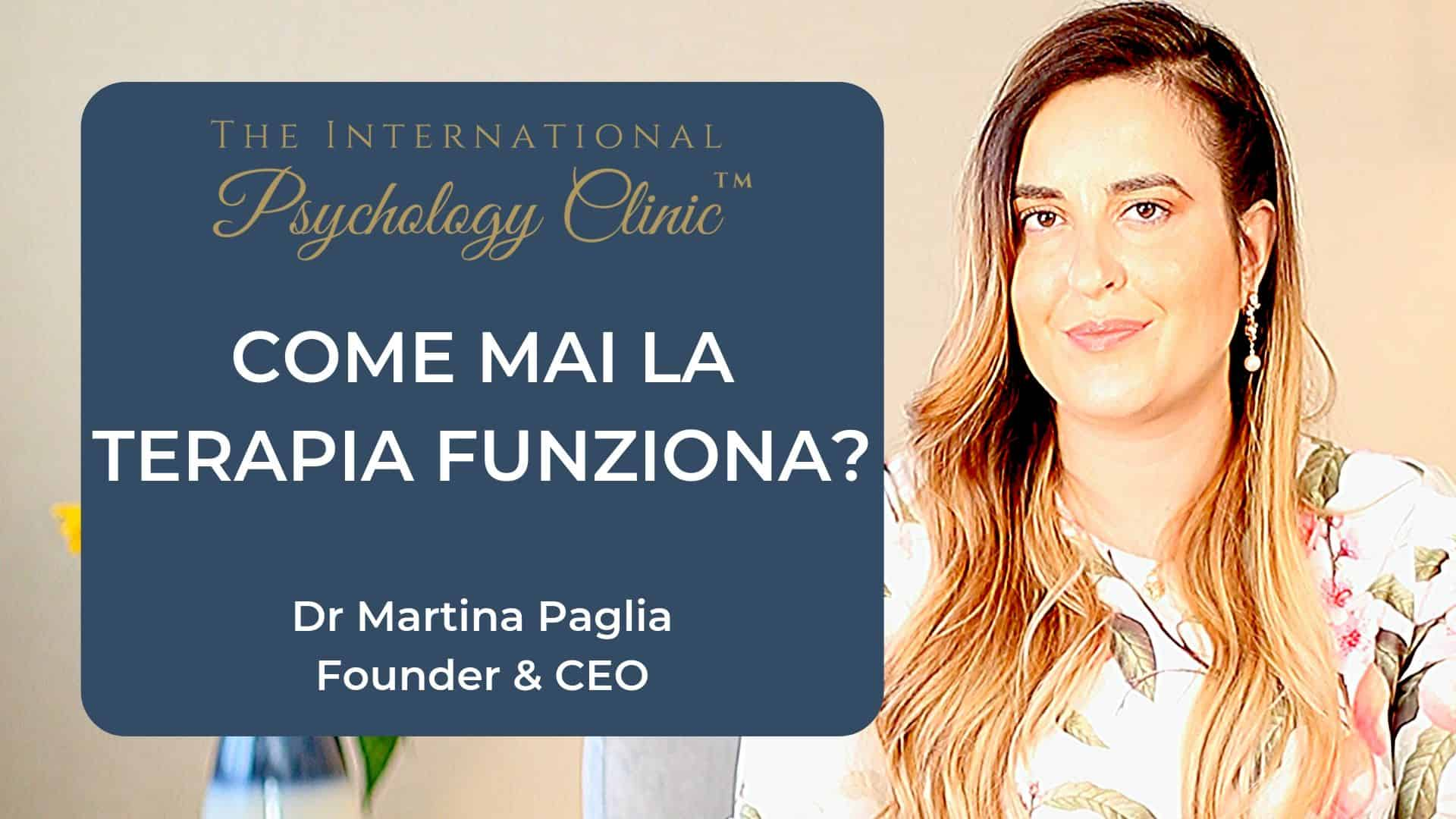Martina Paglia come mai la terapia funziona the Italian psychology clinic il tuo psicologo italiano a Londra